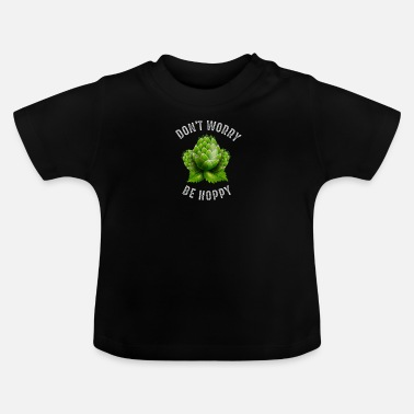 Stout No te preocupes Be Hoppy Home Brewing Craft Beer - Camiseta bebé