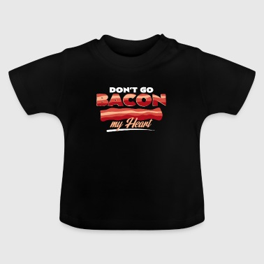 Bacon bacon - Baby T-shirt