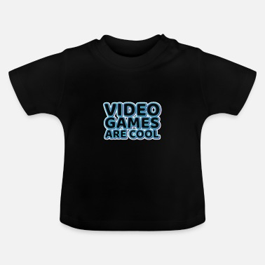 Video Video Games - Baby T-Shirt