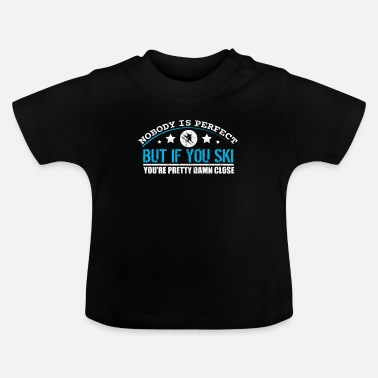 Ski Resort Ski Funny saying winter snow ski resort - Baby T-Shirt