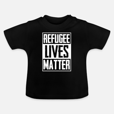 Refugee Life Immigrant Charity - Baby T-Shirt