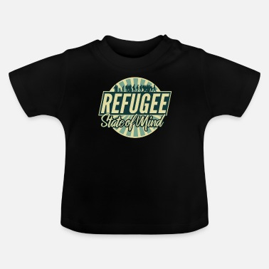 Refugee Mental condition Immigrant Charity - Baby T-Shirt
