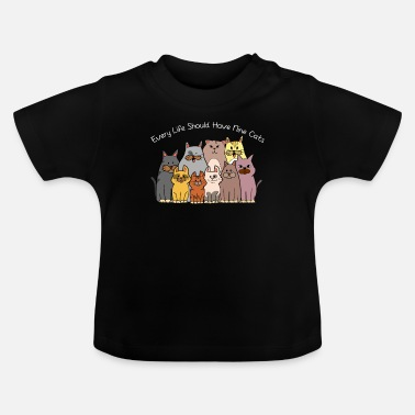 Every life beautiful cats love gift kittens - Baby T-Shirt