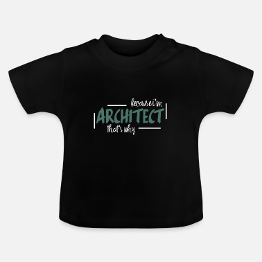 Slogan architecte - T-shirt Bébé