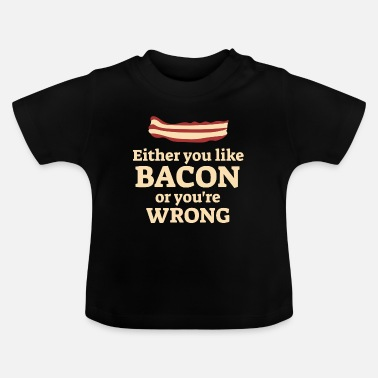 Bacon Bacon Bacon - Baby T-shirt
