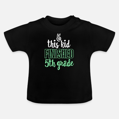 Moederdag Deze Kid Finished 5th Grade - Last Day Of School - Baby T-shirt