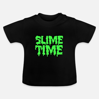 Snedkerere Slime Time | Mucus Glibber Wortwitz gave - Baby T-shirt