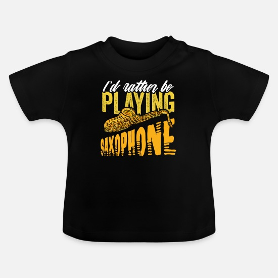 Birthday Baby Clothes - Saxophonist Saxophone Brass Band Instrument Gift - Baby T-Shirt black