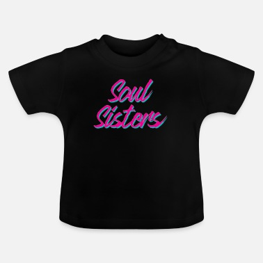 Soul Soul systrar - Baby-T-shirt