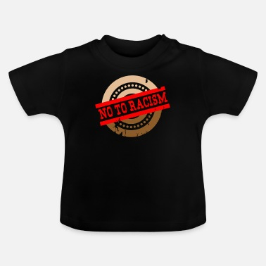Racism Anti-racism Anti Against Racism Nazis Right - Baby T-Shirt