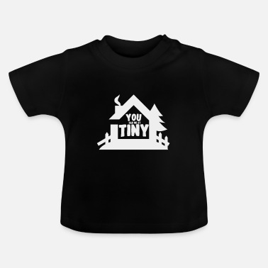 Movement Tiny house movement - Baby T-Shirt