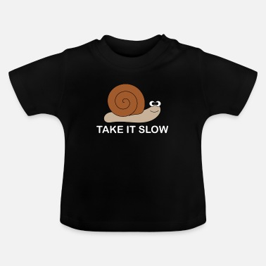 Slow Slow snail - Baby T-Shirt