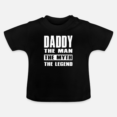 Daddy Of The Year Daddy The Man The Mythe The Legend Daddy Gift - Baby T-shirt