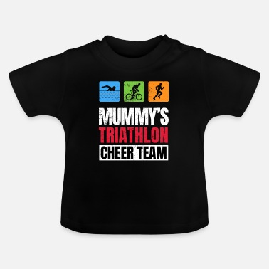 Mummy Mummys Triathlon Supporters Family Cheer - Baby T-Shirt