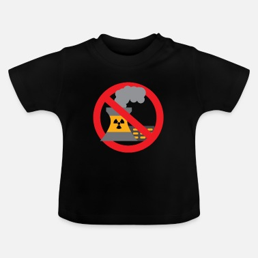 Anti Nuclear Power Anti nuclear power gift protest stop Castor - Baby T-Shirt