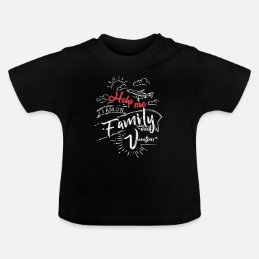 Holiday Family family vacation - Baby T-Shirt