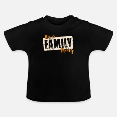 Tradition Familie Tradition - Baby T-Shirt