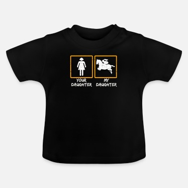 My Daughter Rides Horses Your Daughter My Daughter - Baby T-Shirt