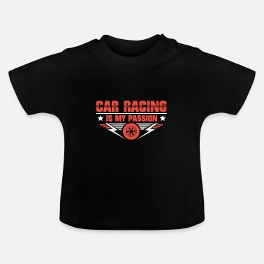Course Automobile la course automobile est ma passion - T-shirt Bébé