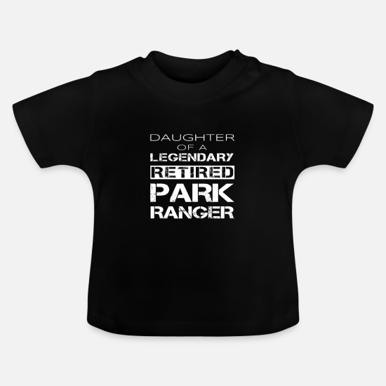 Park Ranger Baby Clothes - Retired Park Ranger Daughter Retirement Party Gift - Baby T-Shirt black
