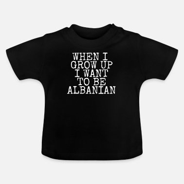 Up Albanian Albanien Albanische Flagge Grow Up - Baby T-Shirt
