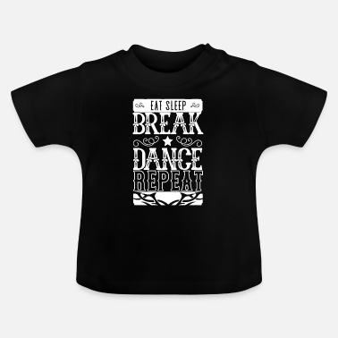 Breakdance Dancer Breakdancer Breakdance Breakdance Dancing - Vauvan t-paita