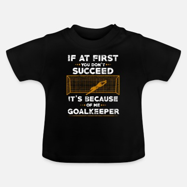 Goalkeeper goalkeeper - Baby T-Shirt