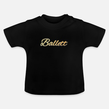 Glamour Ballet glamour - Baby T-shirt