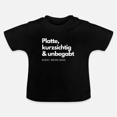 Shortsighted Plate, short-sighted and ungifted Gene T-Shirt - Baby T-Shirt