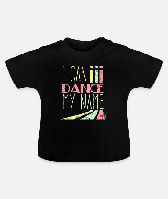 Ich kann meinen Namen Tanzen Baby T-Shirt | Spreadshirt