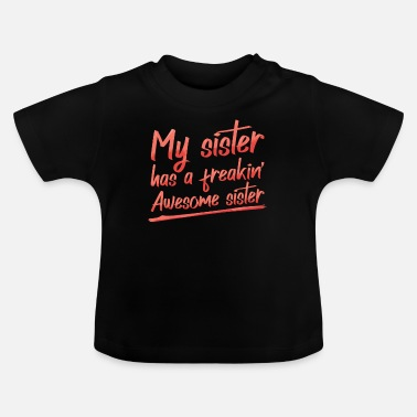 Affliction Sister siblings family funny gift - Baby T-Shirt