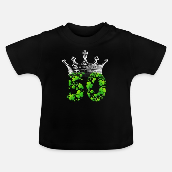 Shamrock Baby Clothes - Funny Shamrock Crown 50th Birthday 50 Years Old - Baby T-Shirt black