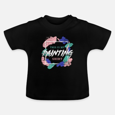 Paint Brush painter - Baby T-Shirt