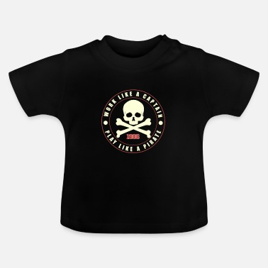 Skull Pirate buccaneer gift ship skull and crossbones flag - Baby T-Shirt