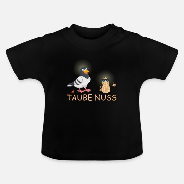Dove Nut - Funny Sayings - Baby T-shirt