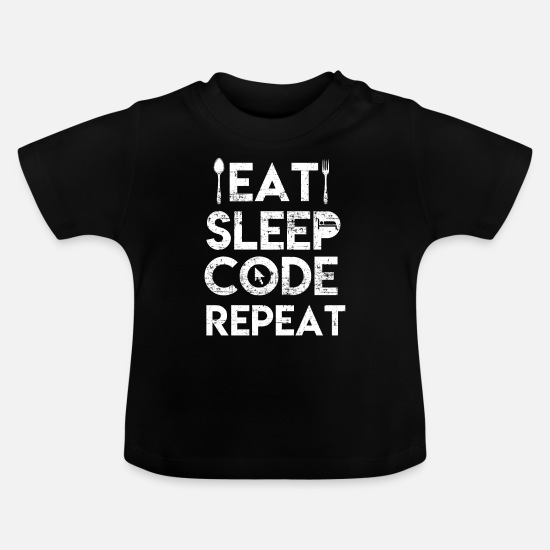 Program Baby Clothes - eat sleep code repeat - Baby T-Shirt black