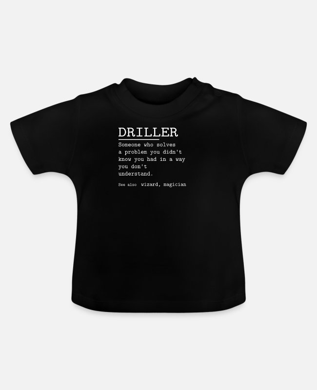 Occupation Baby T-Shirts - DRILLER - Baby T-Shirt black