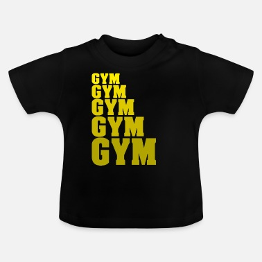 Gym Gym Gym Gym Gym Gym Fitess Gym weights - Baby T-Shirt