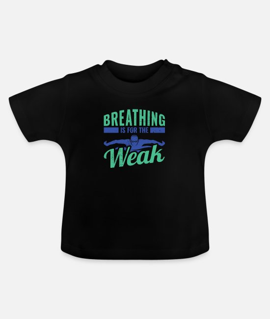 Ass Baby T-Shirts - Breathing is for the weak funny swimming design. - Baby T-Shirt black
