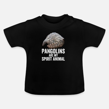 Spirit Pangolins Are My Spirit Animal - Baby T-Shirt