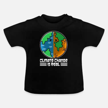 Change Climate change is real - Baby T-Shirt