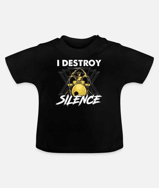 Drummer Baby T-Shirts - Funny I Destroy Silence Drummer Awesome Musician - Baby T-Shirt black