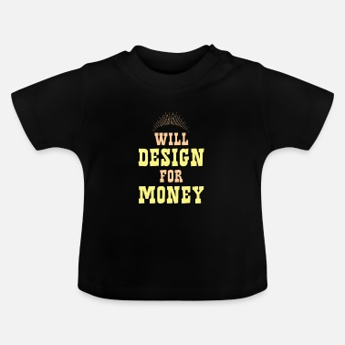 Cool Will Design For Money Lovers cadeau graphique - T-shirt Bébé