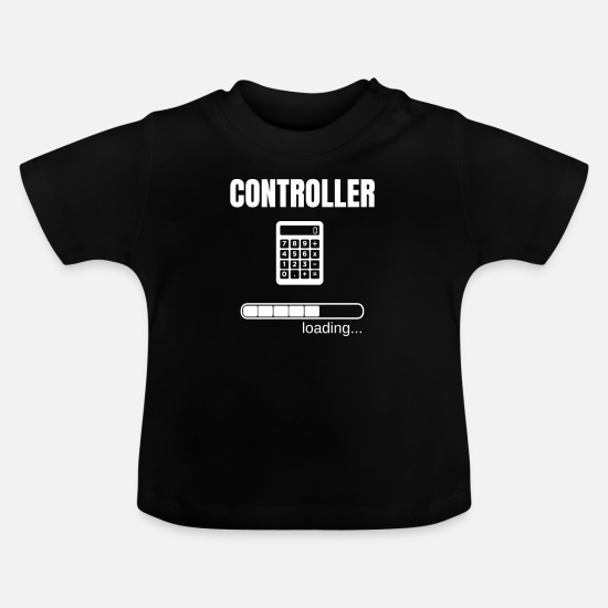 Birthday Baby Clothes - Controller Controlling Occupation Finance Job Gift - Baby T-Shirt black