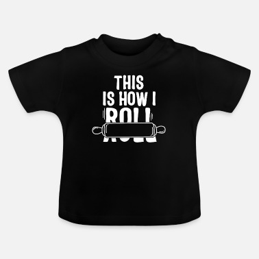 Bakning Zo rol ik Baker Lover Mom Cooking Chef - Baby T-shirt
