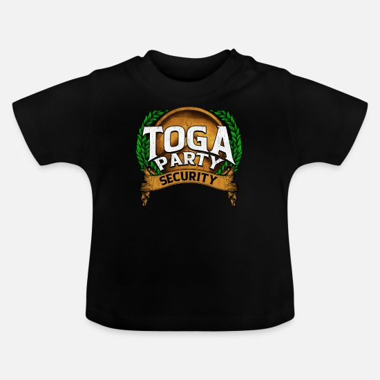 College Baby Clothes - Funny Toga Party Security Guard Greek Wreath - Baby T-Shirt black