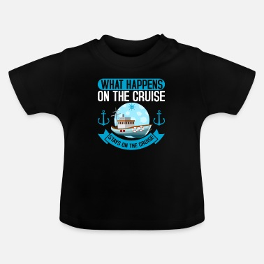 Cruise Scheepvaart On The Cruise Cruise Cruise Cruise - Baby T-shirt