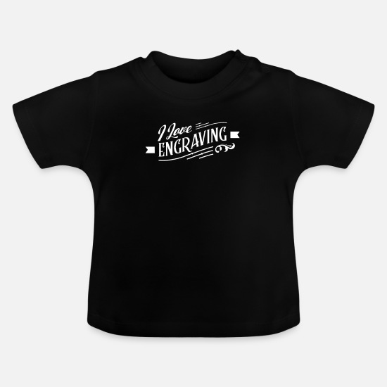 Gift Idea Baby Clothes - Engraver Engraver Engraving Team Engraving - Baby T-Shirt black