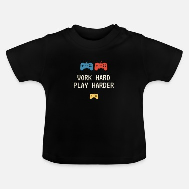 Work Hard Play Work hard play harder - Baby T-Shirt