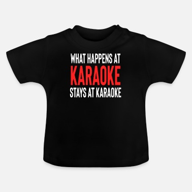 Valentines Day What Happens At Karaoke Stays At Karaoke - Baby T-Shirt